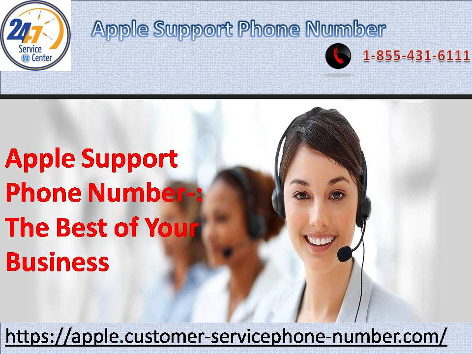Apple Support Phone Number-: The Best of Your Business 1-855-431-6111.