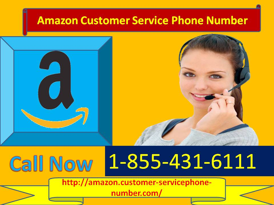 Get Amazon support on the Amazon customer service Phone Number1-855-431-6111