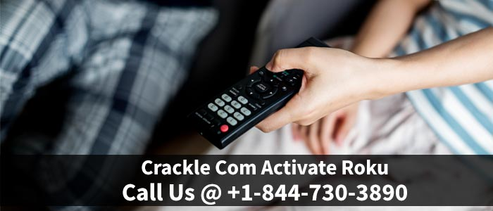 Crackle Channel Activation - Call: +1-844-730-3890