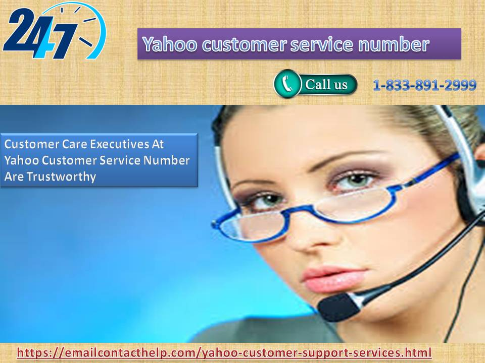 Customer Care Executives At Yahoo Customer Service Number Are Trustworthy 1-833-891-2999