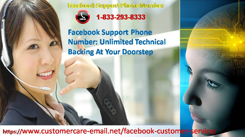 Facebook Support Phone Number 1-833-293-8333 : Unlimited Technical Backing At Your Doorstep