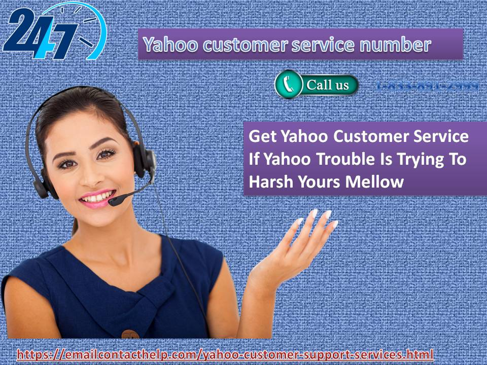 Get Yahoo Customer Service 1-833-891-2999 If Yahoo Trouble Is Trying To Harsh Yours Mellow