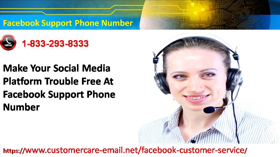 Make Your Social Media Platform Trouble Free At Facebook Support Phone Number 1-833-293-8333