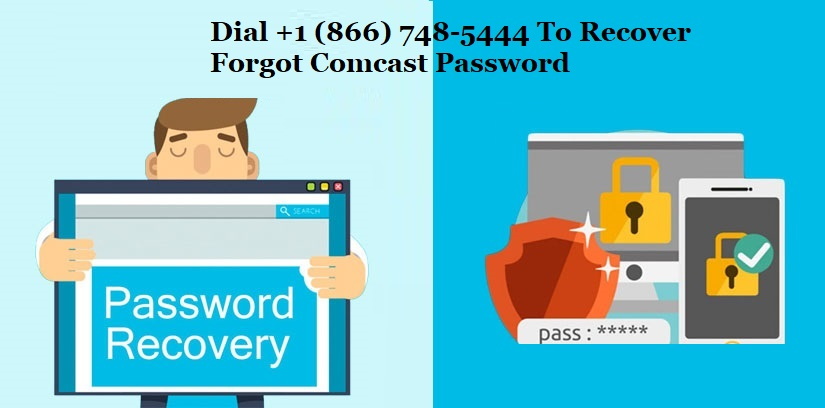 Forgot Comcast Password Dial +1 (866) 748-5444 | Quick Recover By Experts