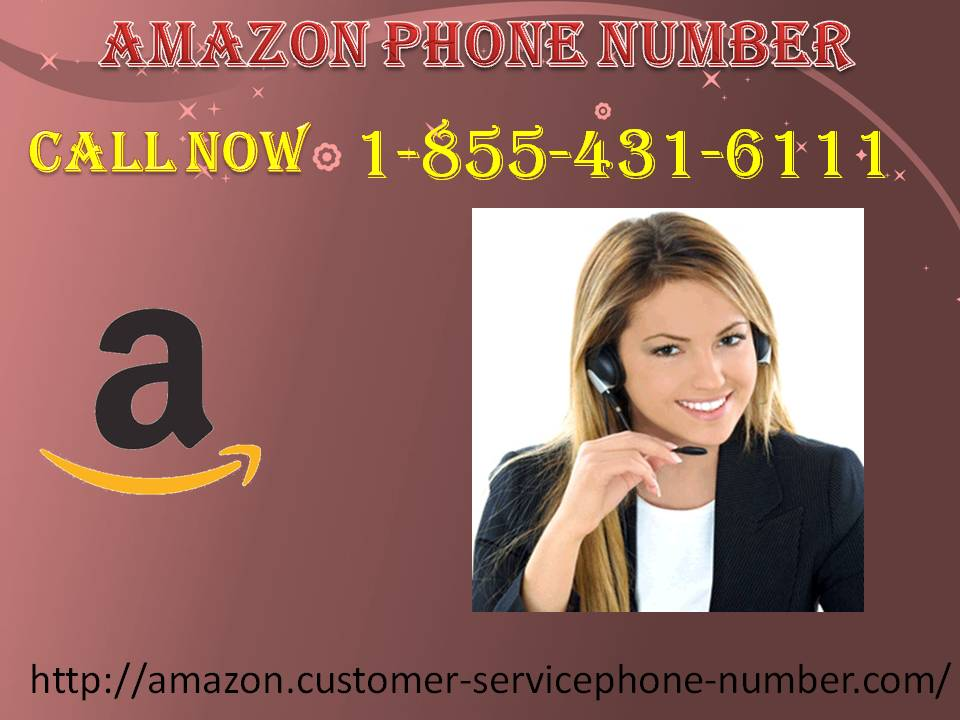 Don't wait! Tap the Amazon Phone Number to get support service1-855-431-6111