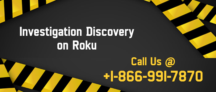 Activate investigation discovery on Roku