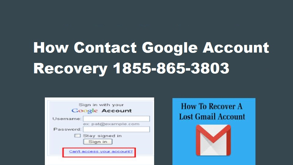 Contact Google 1855-865-3803 Google Account Recovery