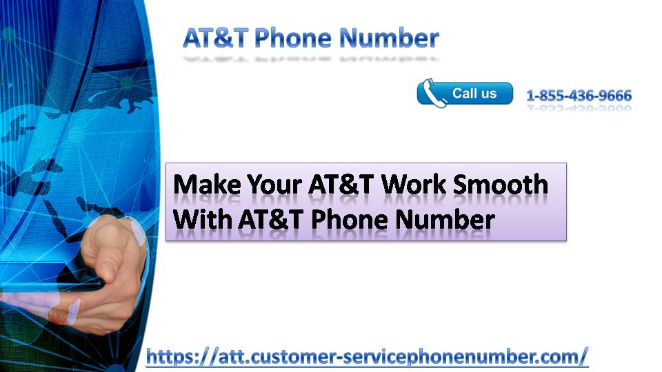 Make Your AT&T Work Smooth With AT&T Phone Number 1-855-436-9666