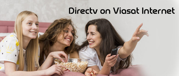 Get DirecTV with Viasat Internet