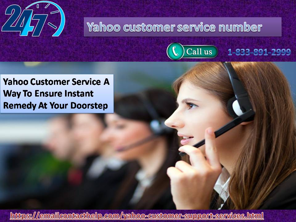 Yahoo Customer Service1-833-891-2999- A Way To Ensure Instant Remedy At Your Doorstep