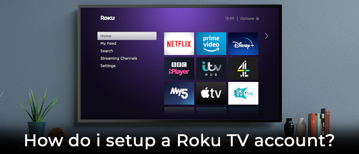 How to create and a Roku TV Account?