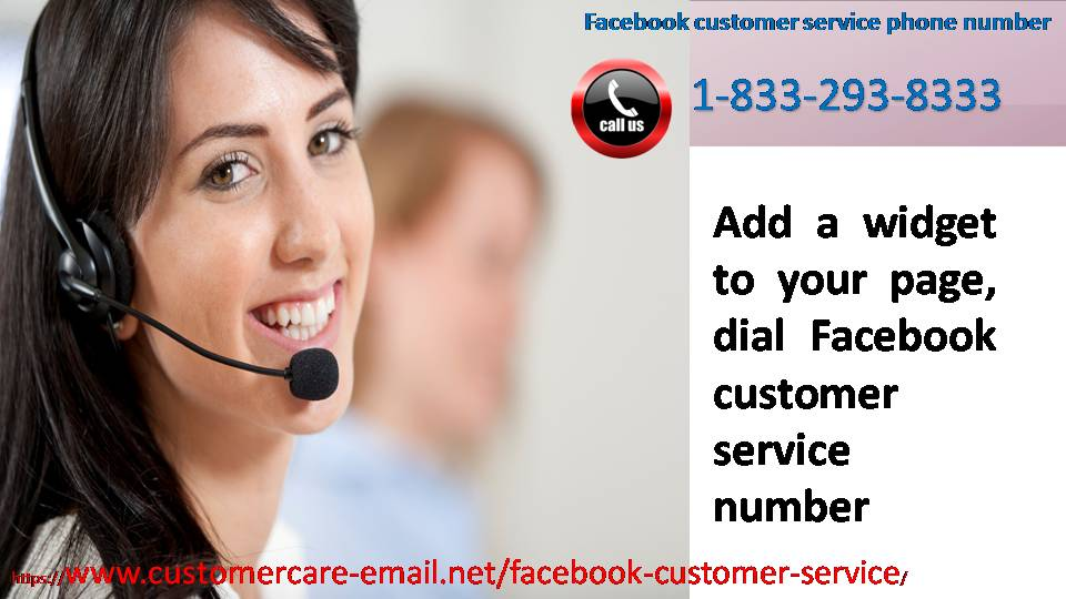 Add a widget to your page; dial Facebook customer service phone number