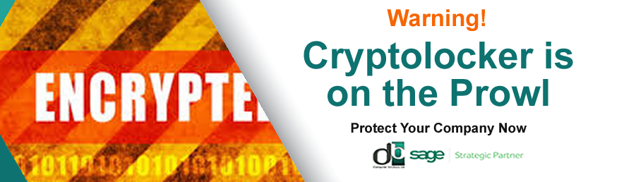 YOU COULD BE A TARGET WARNING! CRYPTOLOCKER IS ON THE PROWL