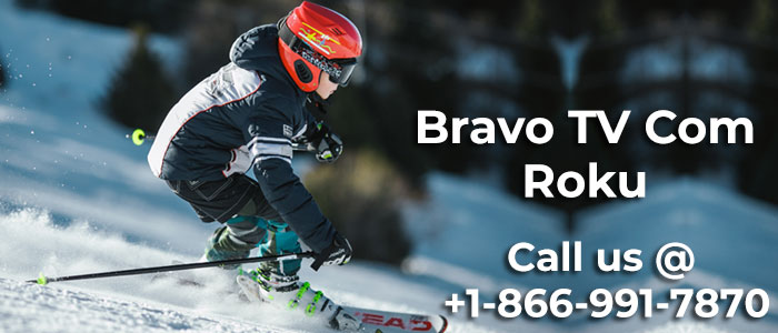Activate Bravo TV on your Roku