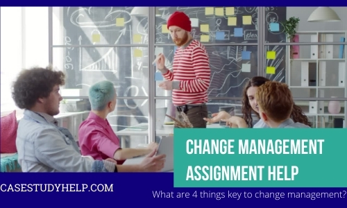 Change Management Assignment Help by MBA Experts at Casestudyhelp.com image 1
