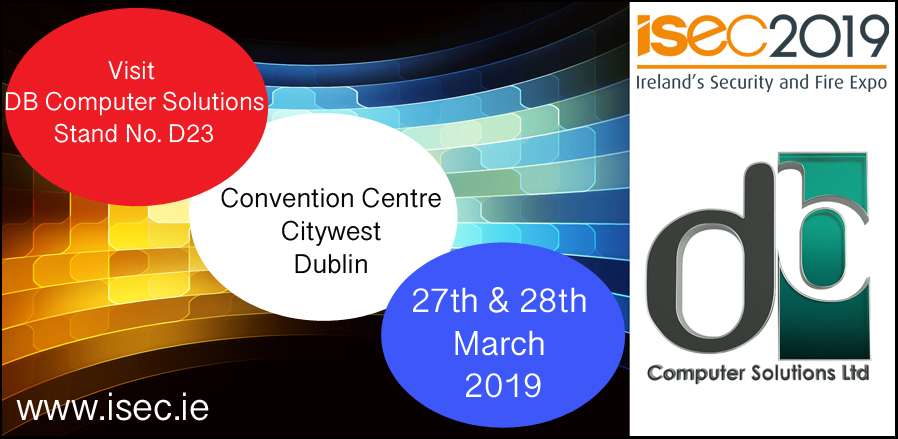 Join DB Computer Solutions at ISEC 2019, Ireland's Security & Fire Expo