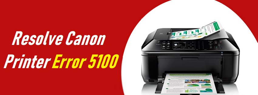 Dial +1 866-231-0111 Canon Printer Error Code 5100 Fix In 5 Minutes